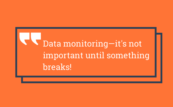 data monitoring it's not important